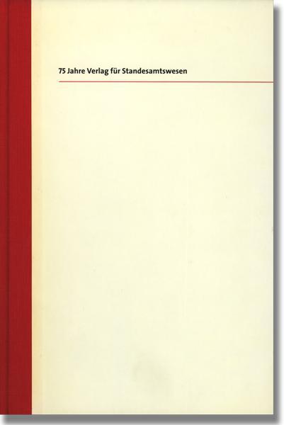 75 Jahre Verlag für Standesamtswesen Siegfried Maruhn