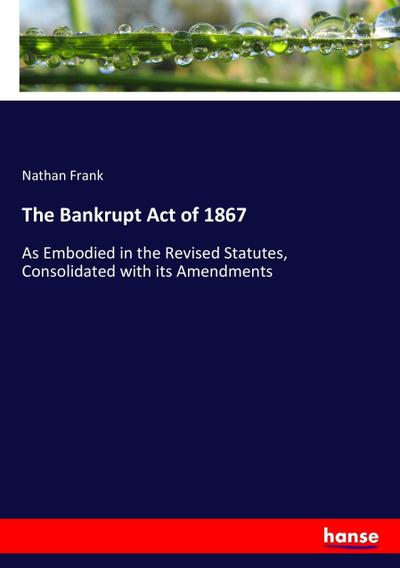 The Bankrupt Act of 1867