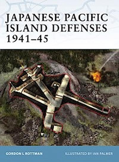 Japanese Pacific Island Defenses 1941 45