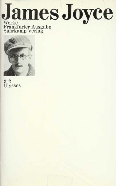 Werke. Frankfurter Ausgabe in sieben Bänden: 3: Ulysses