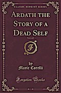 Ardath the Story of a Dead Self, Vol. 2 of 3 (Classic Reprint)
