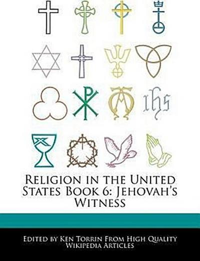 Religion in the United States Book 6: Jehovah's Witness