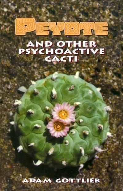 The Peyote and Other Psychoactive Cacti: A Full Course Meal on Emotional Health