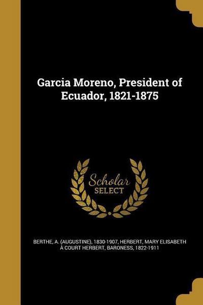 GARCIA MORENO PRESIDENT OF ECU