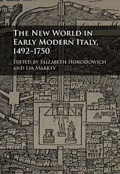 New World in Early Modern Italy, 1492-1750