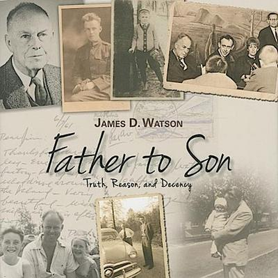 Father to Son: Truth, Reason, and Decency