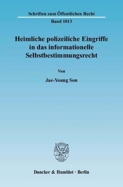 Heimliche polizeiliche Eingriffe in das informationelle Selbstbestimmungsrecht