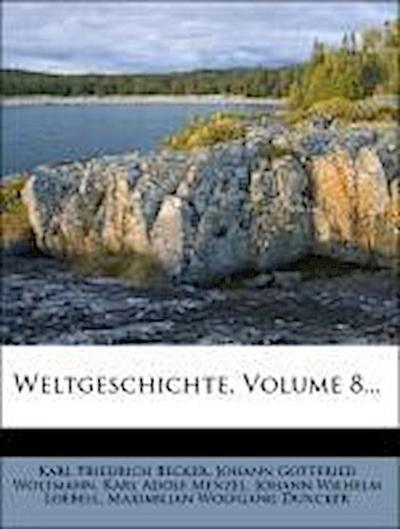 Karl Friedrich Beckers Weltgeschichte.