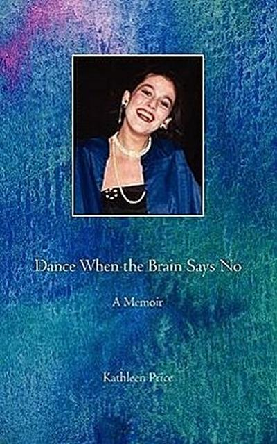 Dance When the Brain Says No
