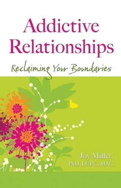 Addictive Relationships: Reclaiming Your Boundaries