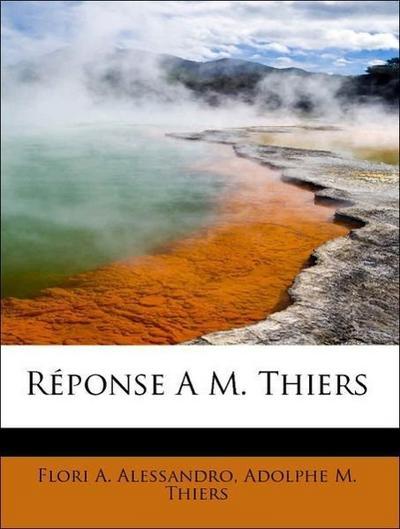 Réponse A M. Thiers