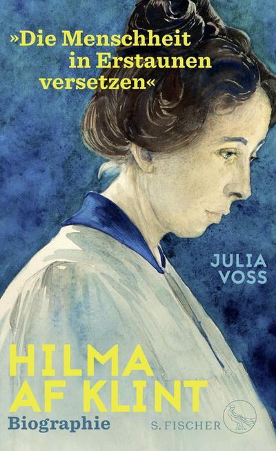 Hilma af Klint - »Die Menschheit in Erstaunen versetzen«