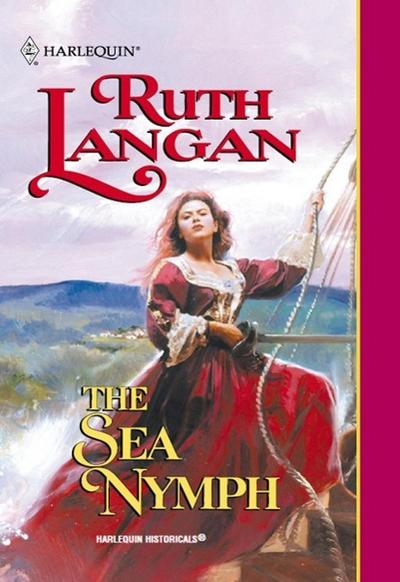 The Sea Nymph (Mills & Boon Historical)
