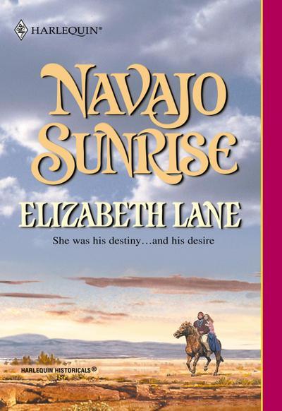 Navajo Sunrise (Mills & Boon Historical)