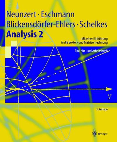 Analysis 2: Mit einer Einführung in die Vektor- und Matrizenrechnung Ein Lehr- und Arbeitsbuch (Springer-Lehrbuch)