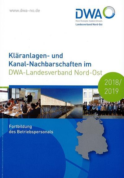Kläranlagen- und Kanal-Nachbarschaften im DWA-Landesverband Nord-Ost 2018/2019: Fortbildung des Betriebspersonals (DWA-Nachbarschaften / Landesverbände)