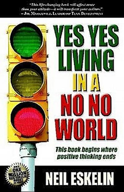 Yes Yes Living in a No No World