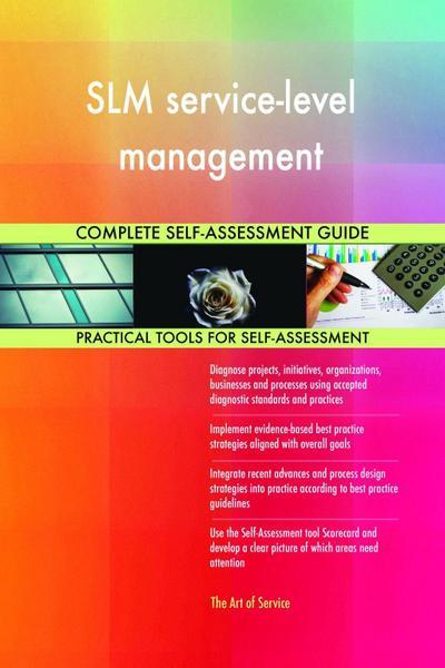 SLM service-level management Complete Self-Assessment Guide