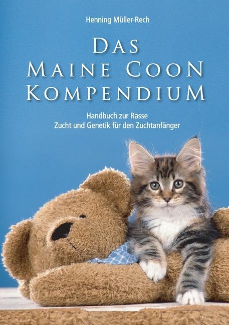 Das Maine Coon Kompendium Henning Mueller-Rech