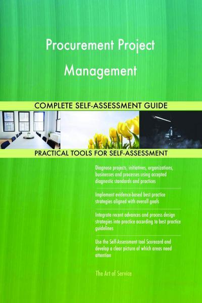 Procurement Project Management Complete Self-Assessment Guide