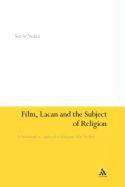 Film, Lacan and the Subject of Religion: A Psychoanalytic Approach to Religious Film Analysis