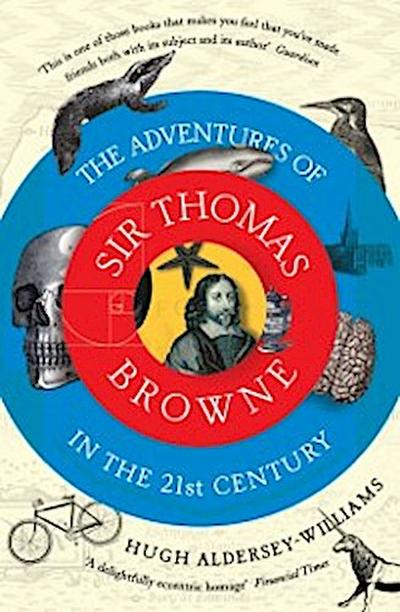 Adventures of Sir Thomas Browne in the 21st Century