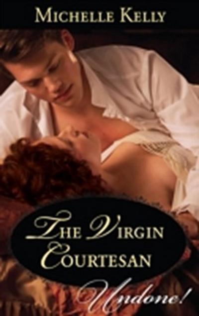 Virgin Courtesan (Mills & Boon Historical Undone)