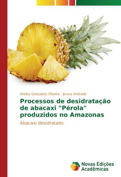 Processos de desidratação de abacaxi