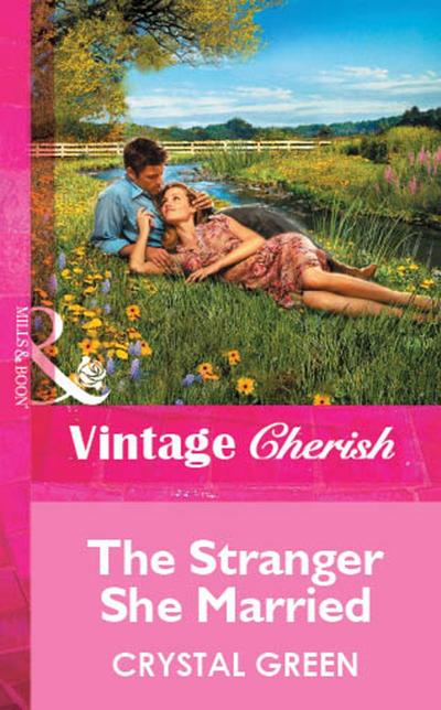 The Stranger She Married (Mills & Boon Vintage Cherish)