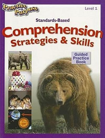 Standards-Based Comprehension Strategies & Skills Guided Practice Book, Level 1
