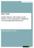 """Charles Dickens' """"The Cricket on the Hearth"""" auf der Opernbühne. Fehlgeleitet von Schwangerschafts-Hormonen"""