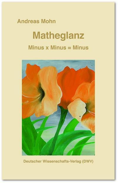 Matheglanz. Minus x Minus = Minus