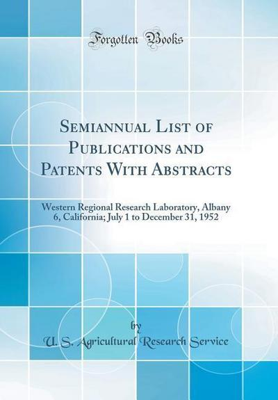 Semiannual List of Publications and Patents with Abstracts: Western Regional Research Laboratory, Albany 6, California; July 1 to December 31, 1952 (C