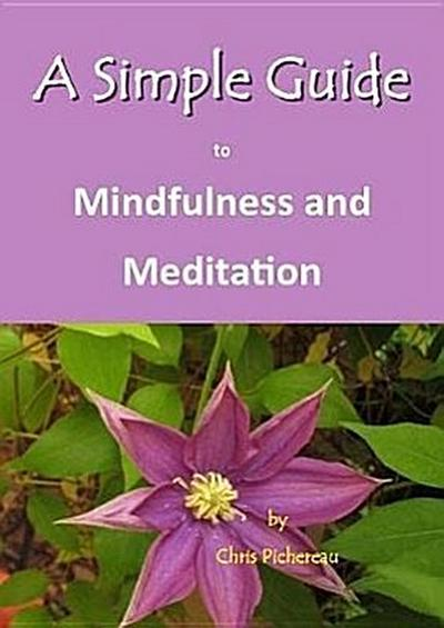 Simple Guide to Mindfulness and Meditation