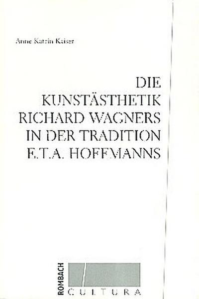 Die Kunstästhetik Richard Wagners in der Tradition E.T.A. Hoffmanns