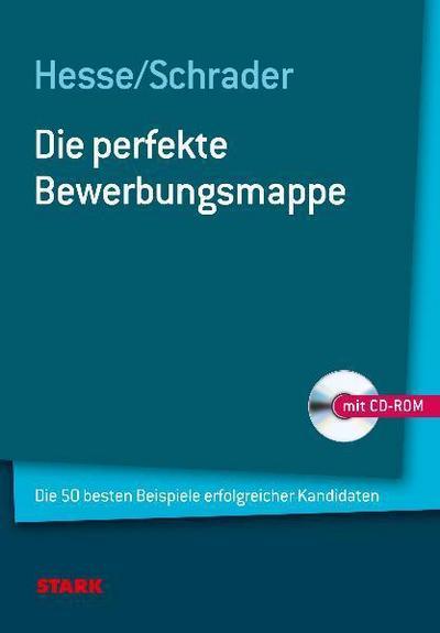 Beruf & Karriere Bewerbungs- und Praxismappen / Die perfekte Bewerbungsmappe, mit CD-ROM: Die 50 besten Beispiele erfolgreicher Kandidaten