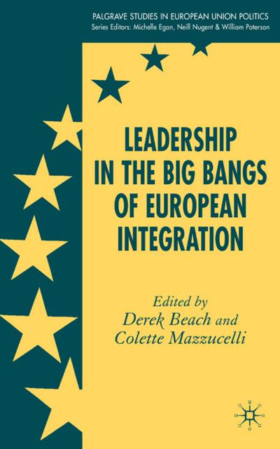 Leadership in the Big Bangs of European Integration