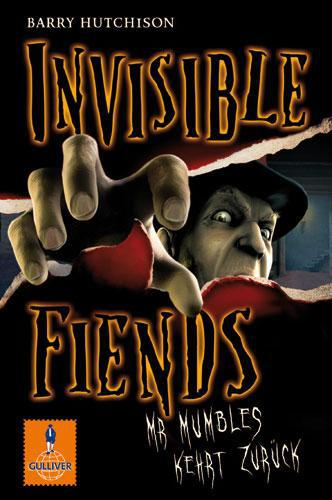 Invisible Fiends - Mr Mumbles kehrt zurück: Band 1 (Gulliver), Barry Hutchi ...