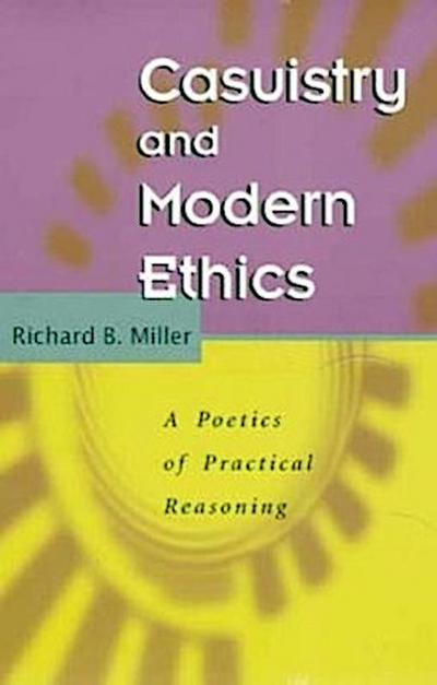 Casuistry & Modern Ethics - A Poetics of Practical Reasoning (Paper)