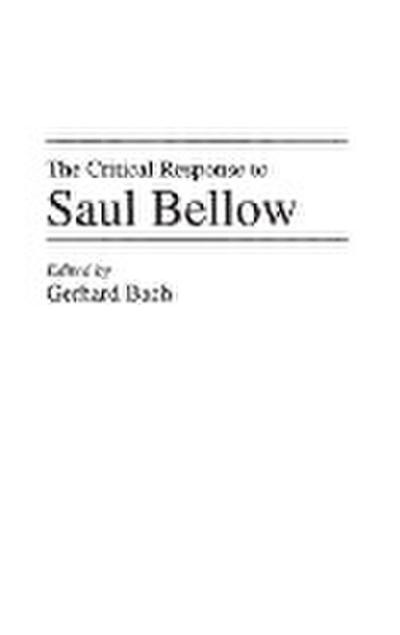 The Critical Response to Saul Bellow
