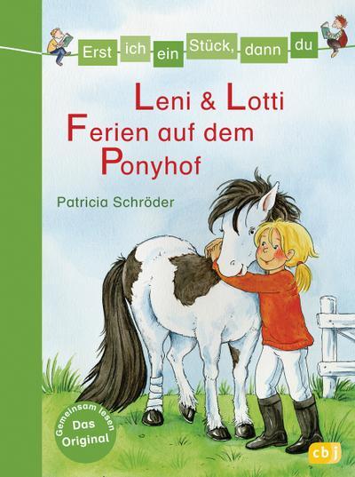 Erst ich ein Stück, dann du 25 - Leni & Lotti - Ferien auf dem Ponyhof