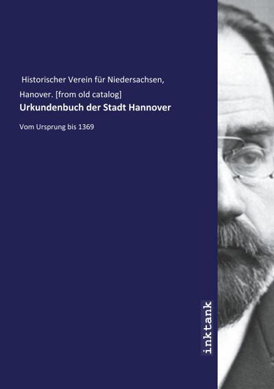 Urkundenbuch der Stadt Hannover - Hanover Historischer Verein für Niedersachsen