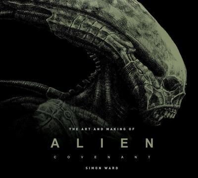 Alien Covenant: The Art of the Film