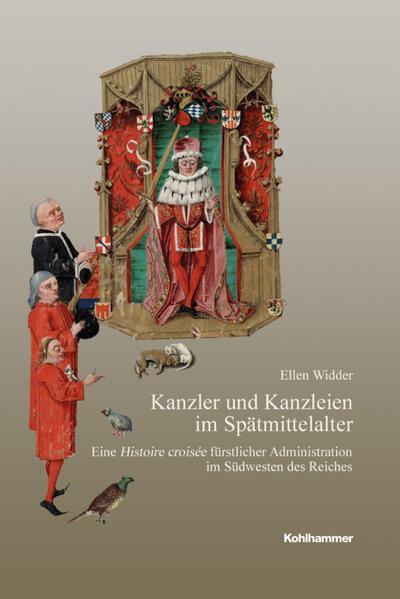 Kanzler und Kanzleien im Spätmittelalter