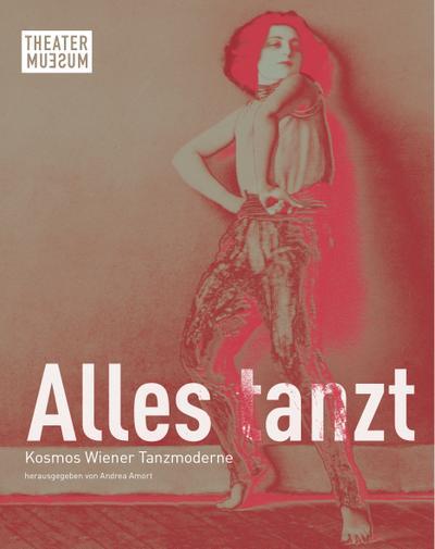 Alles tanzt: Kosmos Wiener Tanzmoderne