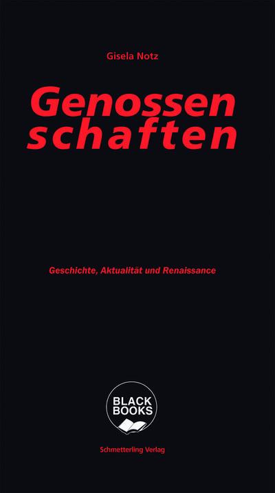 Genossenschaften: Geschichte, Aktualität und Renaissance (Black books)