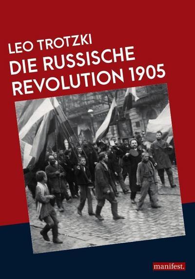 Die Russische Revolution 1905 (Marxistische Schriften)