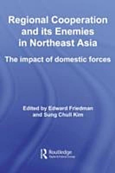 Regional Co-operation and Its Enemies in Northeast Asia
