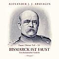 Bismarck ist Faust Faust Dritter Teil