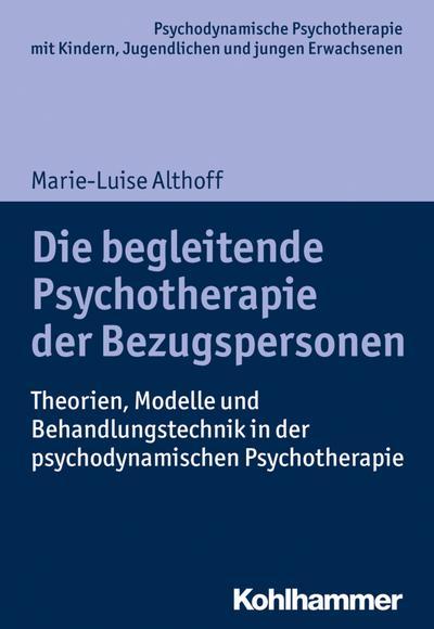 Die begleitende Psychotherapie der Bezugspersonen